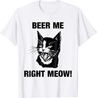 Beer Me Right Meow! Cute Cat Drinking Pun Funny Gift TShirt