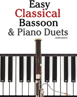 Easy Classical Bassoon & Piano Duets: Featuring Music of Handel, Mozart, Brahms and Other Composers