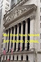 Wall Street News Network Day Trading Journal: Notebook Diary Log for your Stock, ETF, and Option Trades