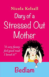 Diary of a Stressed Out Mother: Bedlam