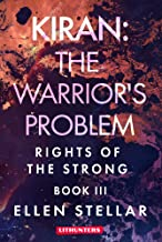 Kiran: The Warrior's Problem: A Brave Woman's Struggle for Freedom (Rights of the Strong Book 3)