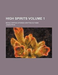 High Spirits Volume 1; Being Certain Stories Written in Them