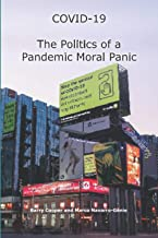 COVID-19 The Politics of a Pandemic Moral Panic