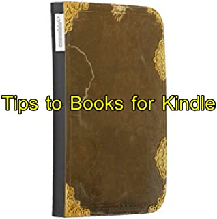 Tips to Books for Kindle