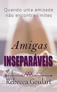 Amigas Inseparáveis (Portuguese Edition)