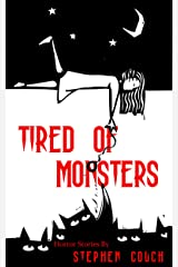 Tired of Monsters Kindle Edition