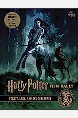 Harry Potter: Film Vault: Volume 1: Forest, Lake, and Sky Creatures (Harry Potter Film Vault) Kindle Edition