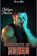 Ashes (Blood Moon MC 2) Kindle Edition