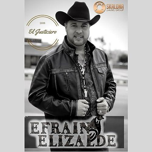 El Justiciero [Explicit] de Efrain Elizalde en Amazon Music ...