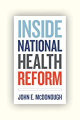 Inside National Health Reform (California/Milbank Books on Health and the Public Book 22) Kindle Edition