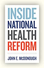 Inside National Health Reform (California/Milbank Books on Health and the Public Book 22)