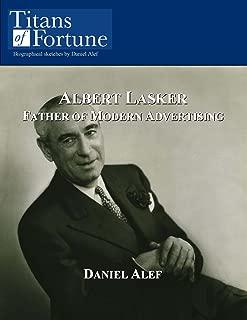 Albert Lasker: Father of Modern Advertising
