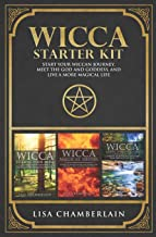 Wicca Starter Kit: Wicca for Beginners, Finding Your Path, and Living a Magical Life PDF