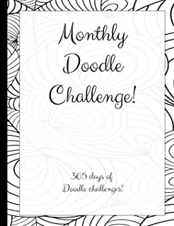 Monthly Doodle Challenge: 365 Days of Doodle Challenges!: 12 Months of doodle challenge prompts!