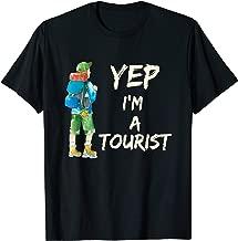 Cool Yep I Am A Tourist Shirt Tourist Gift Shirt