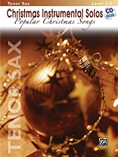 Christmas Instrumental Solos -- Popular Christmas Songs: Tenor Sax, Book & CD