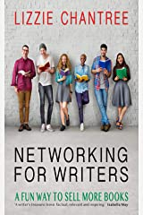Networking for writers: A fun way to sell more books. Kindle Edition