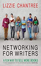 Networking for writers: A fun way to sell more books.