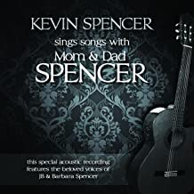 Kevin Spencer Sings Songs With Mom & Dad Spencer