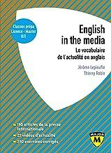English in the média - le vocabulaire de l'actualite en anglais: Le vocabulaire de l'actualité en anglais (Major)