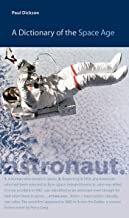 A Dictionary of the Space Age (New Series in NASA History)