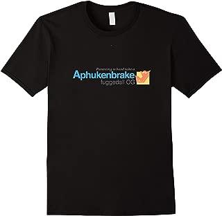 aphukenbrake shirt