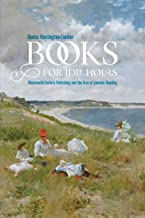 Books for Idle Hours: Nineteenth-Century Publishing and the Rise of Summer Reading (Studies in Print Culture and the History of the Book)