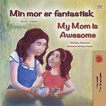 My Mom is Awesome (Danish English Bilingual Book for Kids) (Danish English Bilingual Collection) (Danish Edition)