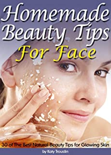 Homemade Beauty Tips For Face: 30 of The Best Natural Beauty