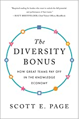 The Diversity Bonus: How Great Teams Pay Off in the Knowledge Economy (Our Compelling Interests Book 2) Kindle Edition