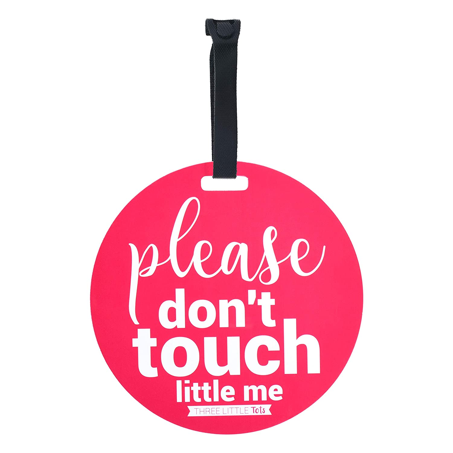THREE LITTLE TOTS – Pink Please Don't Touch Baby Car Seat Sign or Stroller Tag - CPSIA Safety Tested