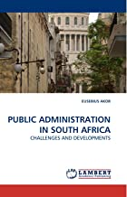 PUBLIC ADMINISTRATION IN SOUTH AFRICA: CHALLENGES AND DEVELOPMENTS