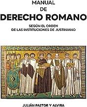 Manual de Derecho romano según el orden de las Instituciones de Justiniano (Spanish Edition)