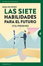 Las siete habilidades para el futuro (Gestión del conocimiento) (Spanish Edition)