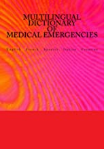 Multilingual Dictionary of Medical Emergencies: English French Spanish Italian Croatian