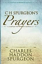 C H Spurgeon's Prayers (Illustrated)