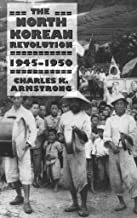 The North Korean Revolution, 1945–1950 (Studies of the Weatherhead East Asian Institute, Columbia University)