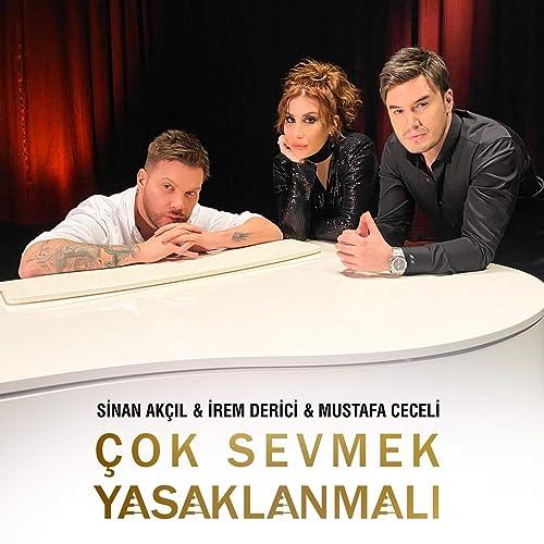 Cok Sevmek Yasaklanmali By Sinan Akcil Irem Derici Mustafa Ceceli On Amazon Music Amazon Com