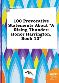 100 Provocative Statements about a Rising Thunder: Honor Harrington, Book 13