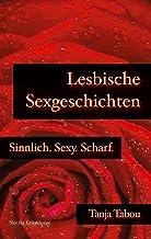 Lesbische Sexgeschichten: Sinnlich. Sexy. Scharf.