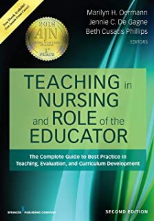 Teaching in Nursing and Role of the Educator: The Complete Guide to Best Practice in Teaching, Evaluation, and Curriculum ...