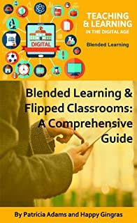 Blended Learning & Flipped Classrooms: A Comprehensive Guide