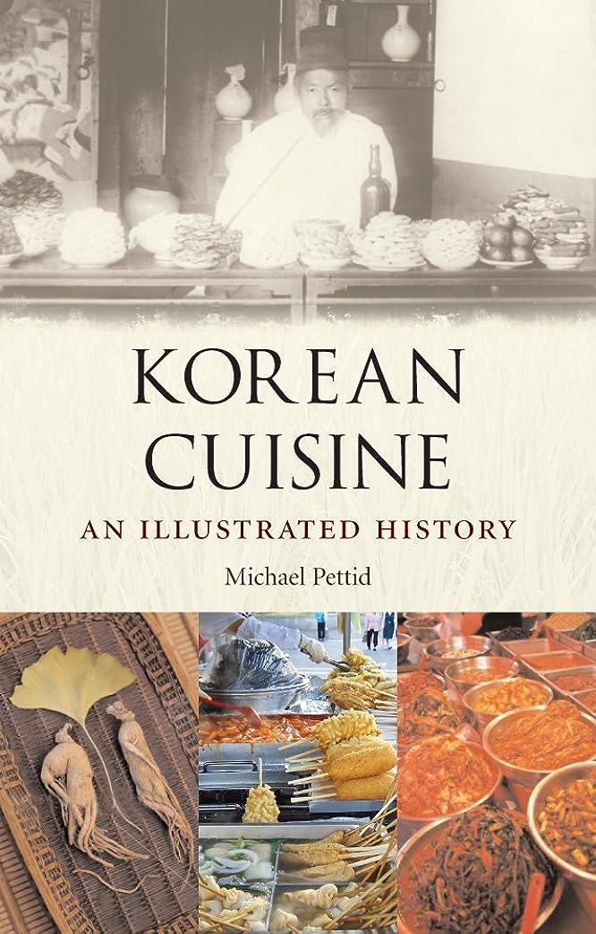 腹痛防腐剤走るKorean Cuisine: An llustrated History: An Illustrated History (English Edition)