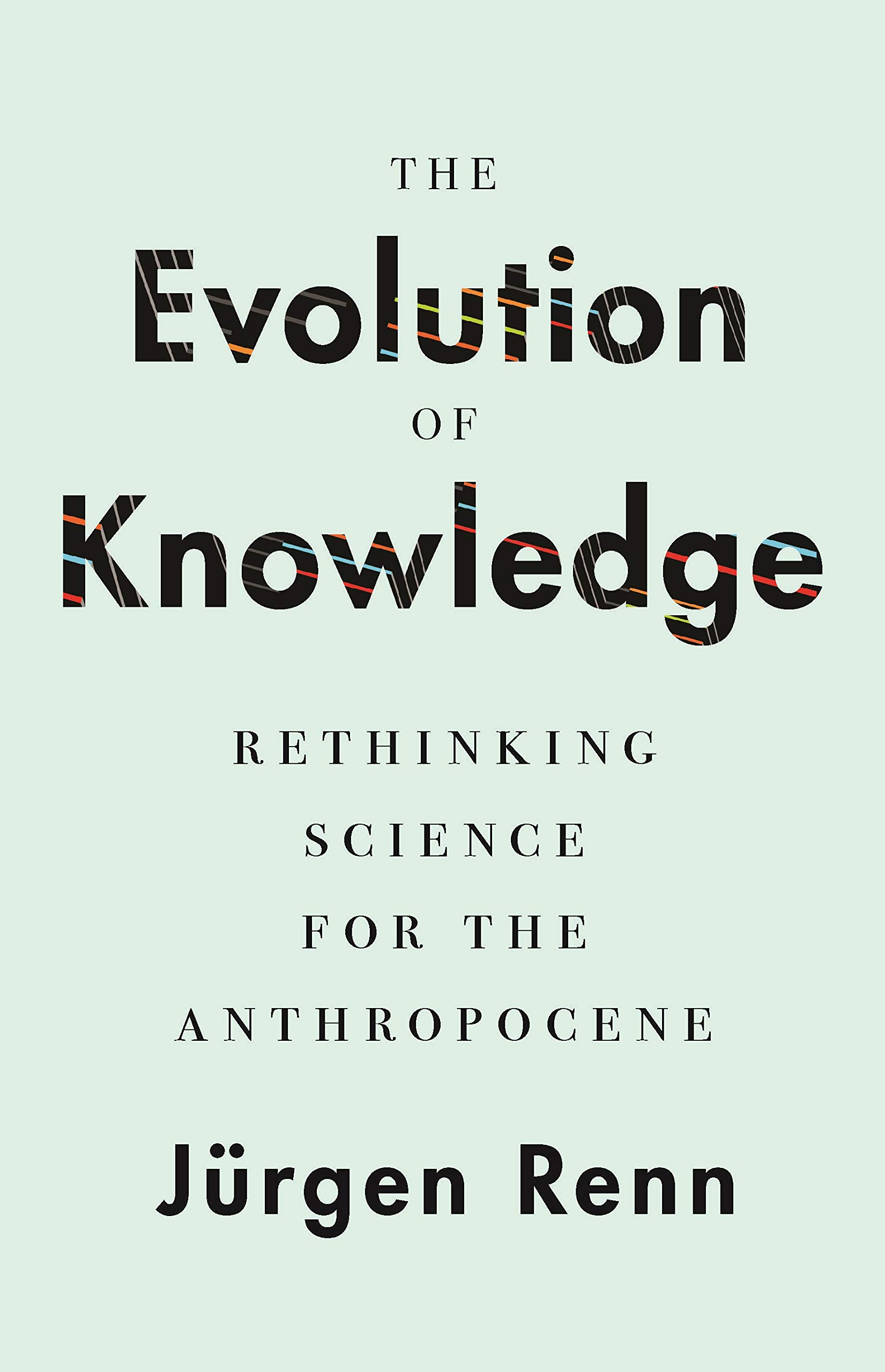 Download The Evolution Of Knowledge: Rethinking Science For The Anthropocene 