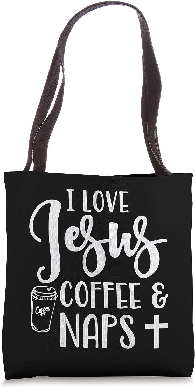 I Love Jesus Coffee And Naps Cute Funny Christian Tote Bag