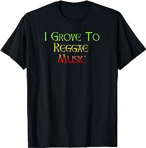 I Grove to Reggae Music T-shirt