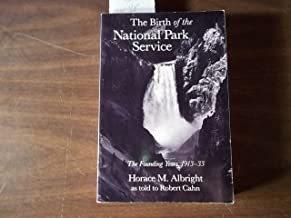 The Birth of the National Park Service: The Founding Years, 1913-33