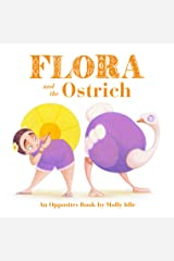 Flora and the Ostrich: An Opposites Book by Molly Idle Kindle Edition
