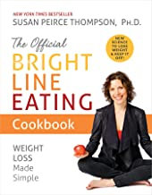 The Official Bright Line Eating Cookbook: Weight Loss Made Simple PDF
