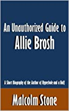 An Unauthorized Guide to Allie Brosh: A Short Biography of the Author of Hyperbole and a Half [Article]